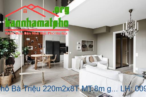 Bán nhà mặt phố Bà Triệu 220m2x8T MT:8m giá 120tỷ