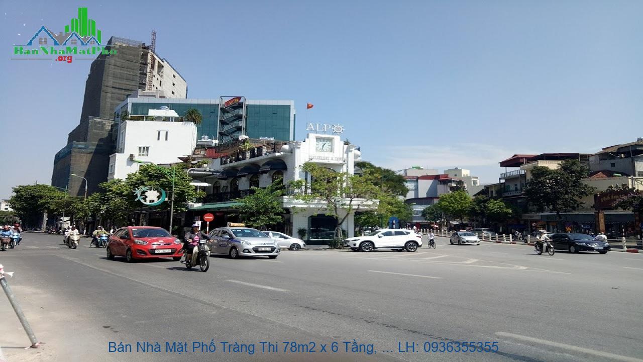 Bán Nhà Mặt Phố Tràng Thi 78m2 x 6 Tầng, Mặt Tiền 7m, Thang Máy